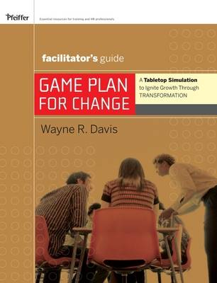 Game Plan for Change: Facilitator's Guide: A Tabletop Simulation to Ignite Growth Through Transformation (Paperback)