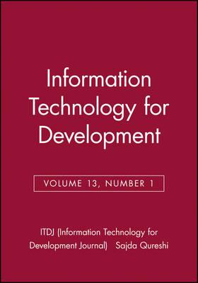 Information Technology for Development, Volume 13, Number 1 - ITDJ - single issue Information Technology for Development Journal (Paperback)