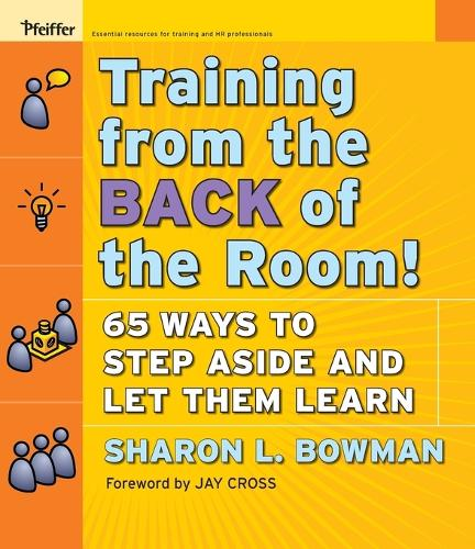 Training From the Back of the Room!: 65 Ways to Step Aside and Let Them Learn (Paperback)