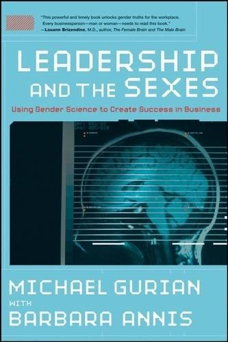 Leadership and the Sexes: Using Gender Science to Create Success in Business - J-B US non-Franchise Leadership (Hardback)