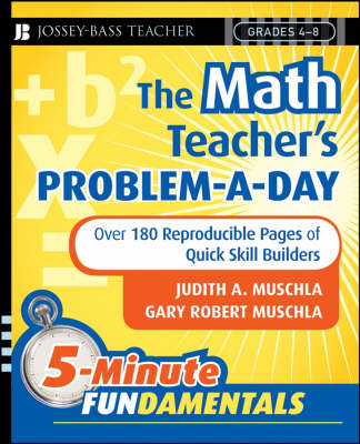 The Math Teacher's Problem-a-Day, Grades 4-8: Over 180 Reproducible Pages of Quick Skill Builders - JB-Ed: 5 Minute FUNdamentals (Paperback)