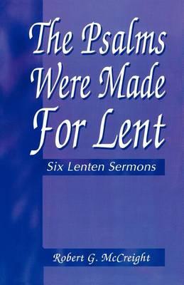 Psalms Were Made for Lent: Six Lenten Sermons (Paperback)