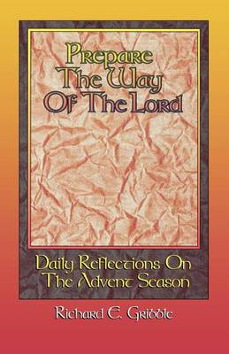 Prepare The Way Of The Lord: Daily Reflections On The Advent Season (Paperback)