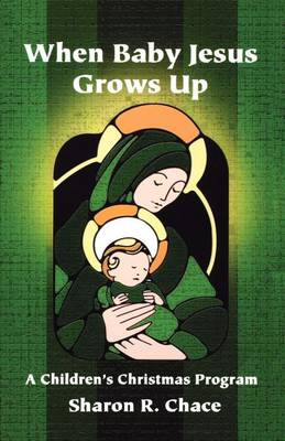 When Baby Jesus Grows Up: A Children's Christmas Program (Paperback)