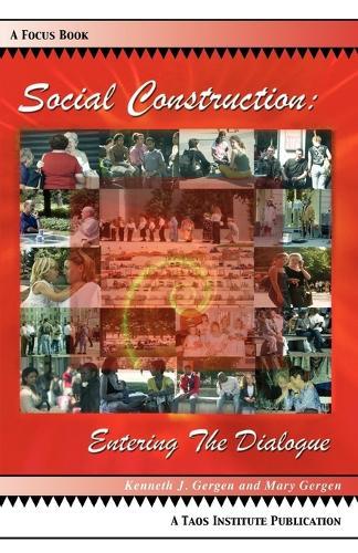 Social Construction: Entering the Dialogue (Paperback)