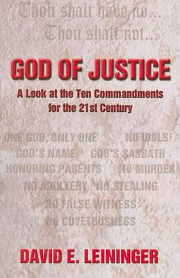God of Justice: A Look at the Ten Commandments for the 21st Century (Paperback)