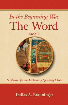 In the Beginning Was the Word, Cycle C (Paperback)