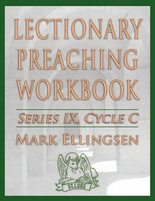 Lectionary Preaching Workbook, Series IX, Cycle C (Paperback)