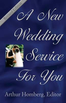 A New Wedding Service for You: 19 Orders of Worship for the Prospective Bride and Groom (Paperback)