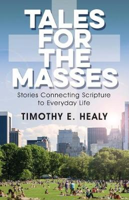 Tales for the Masses: Stories Connecting Scripture to Everyday Life (Paperback)