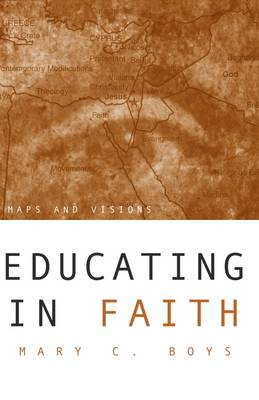 Educating in Faith: Maps and Visions (Paperback)