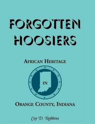 Forgotten Hoosiers: African Heritage in Orange County, Indiana (Paperback)