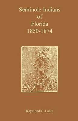 Seminole Indians of Florida: 1850-1874 (Paperback)