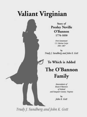 Valiant Virginian: Story of Presley Neville O'Bannon, 1776-1850, to Which is Added the O'Bannon Family (Paperback)