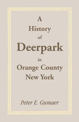 A History of Deerpark in Orange County, New York (Paperback)