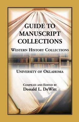Guide to Manuscript Collections, Western History Collections, University of Oklahoma (Paperback)