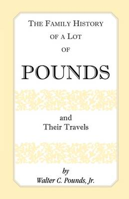 The Family History of a Lot of Pounds and Their Travels (Paperback)