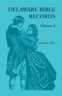 Delaware Bible Records, Volume 4 (Paperback)