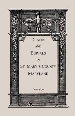Deaths and Burials in St. Mary's County, Maryland (Paperback)