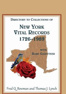 Directory to Collections of New York Vital Records, 1726-1989, with Rare Gazetteer (Hardback)