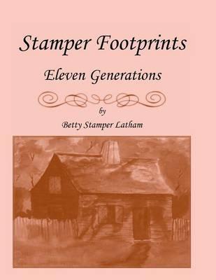 Stamper Footprints: Eleven Generations (Paperback)
