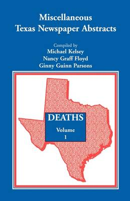 Miscellaneous Texas Newspaper Abstracts - Deaths, Volume 1 (Paperback)