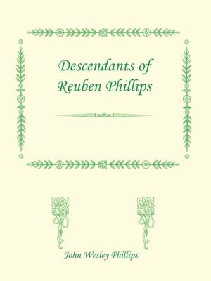 Descendants of Reuben Phillips (Paperback)