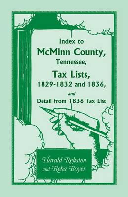 Index to McMinn County, Tennessee, Tax Lists, 1829-1832 and 1836, and Detail from 1836 Tax List (Paperback)