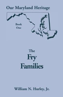Our Maryland Heritage, Book 1: The Fry Families - Heritage Classic 1 (Paperback)