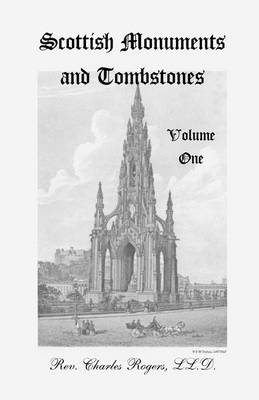 Scottish Monuments and Tombstones, Volume 1 - Scottish Monuments & Tombstones 1 (Paperback)