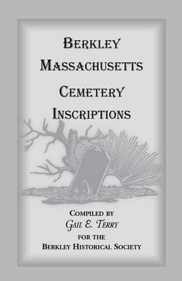 Berkley Massachusetts Cemetary Inscriptions (Paperback)