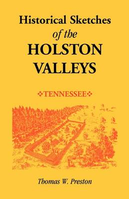Historical Sketches of the Holston Valleys, Tennessee (Paperback)