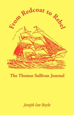 From Redcoat to Rebel: The Thomas Sullivan Journal (Paperback)