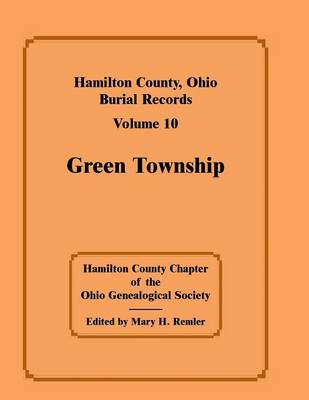 Hamilton County, Ohio, Burial Records, Volume 10, Green Township (Paperback)