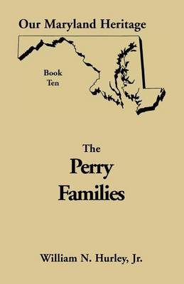 Our Maryland Heritage, Book 10: Perry Families (Paperback)