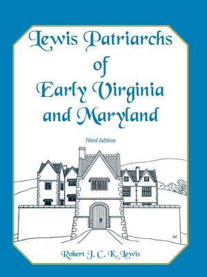 Lewis Patriarchs of Early Virginia and Maryland, Third Edition (Paperback)