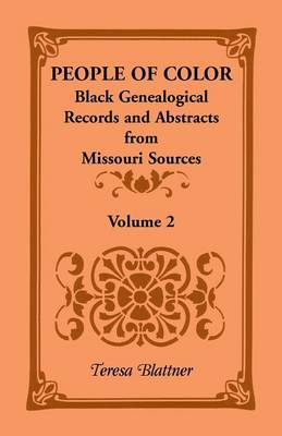 People of Color: Black Genealogical Records and Abstracts from Missouri Sources, Volume 2 (Paperback)