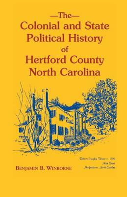 Colonial and State Political History of Hertford County, North Carolina (Paperback)