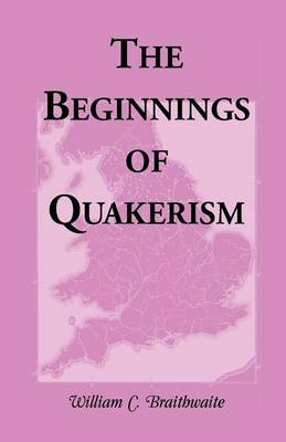 The Beginnings of Quakerism (Paperback)