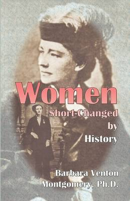 Women Short-Changed by History (Paperback)