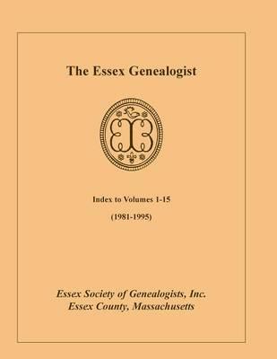The Essex Genealogist, Index to Volumes 1-15 (1981-1995) (Paperback)