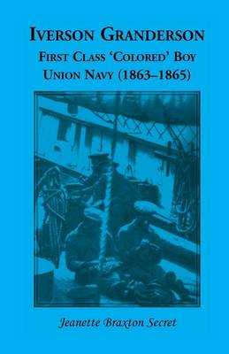 Iverson Granderson, First Class 'Colored' Boy, Union Navy (1863-1865) (Paperback)