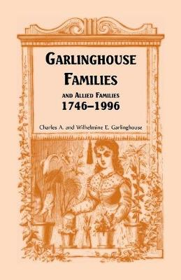 Garlinghouse Families and Allied Families, 1746-1996 (Paperback)
