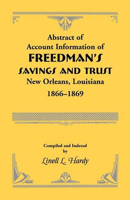 Abstract of Account Information of Freedman's Savings and Trust, New Orleans, Louisiana 1866-1869 (Paperback)