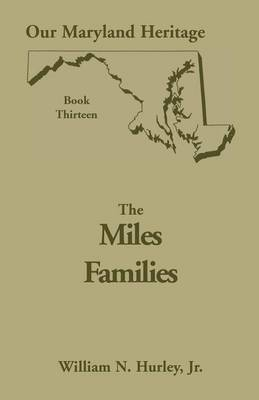 Our Maryland Heritage, Book 13: The Miles Family - Heritage Classic 13 (Paperback)