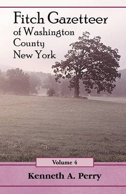 Fitch Gazetteer of Washington County, New York, Volume 4 (Paperback)