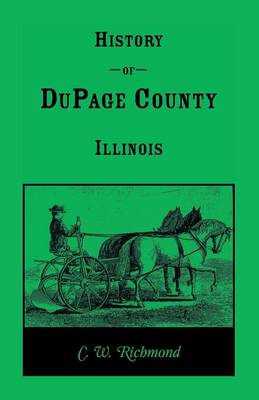 History of Dupage County, Illinois (Paperback)