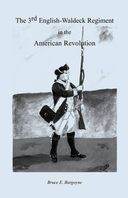 The Third English-Waldeck Regiment in the American Revolutionary War (Paperback)