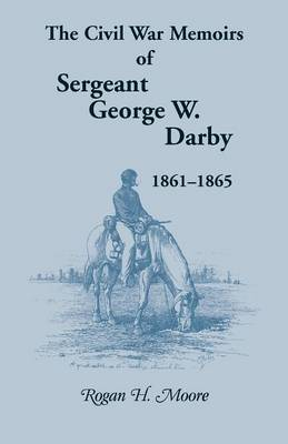 The Civil War Memoirs of Sergeant George W. Darby (Paperback)