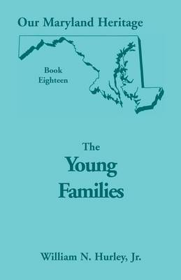 Our Maryland Heritage, Book 18: The Young Families - Our Maryland Heritage (Paperback)
